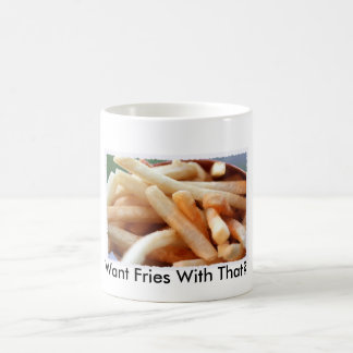 Want Fries With That? Mug