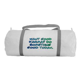 Want good karma? Do something good today Gym Bag
