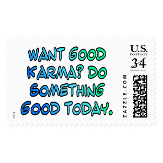 Want good karma? Do something good today Postage