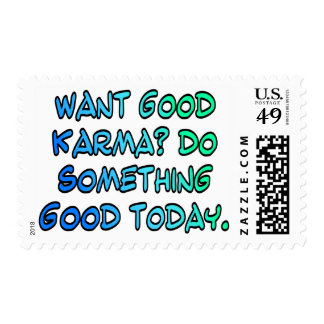 Want good karma? Do something good today Postage Stamp