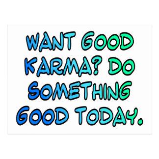 Want good karma? Do something good today Postcard