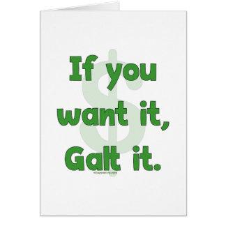 Want It Galt It Card