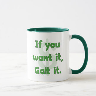 Want It Galt It Mug