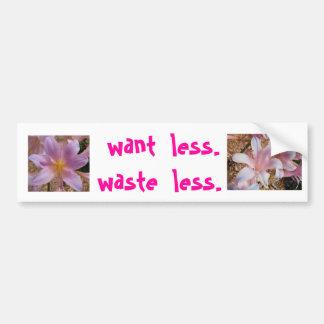 want  less. waste  less. bumper sticker