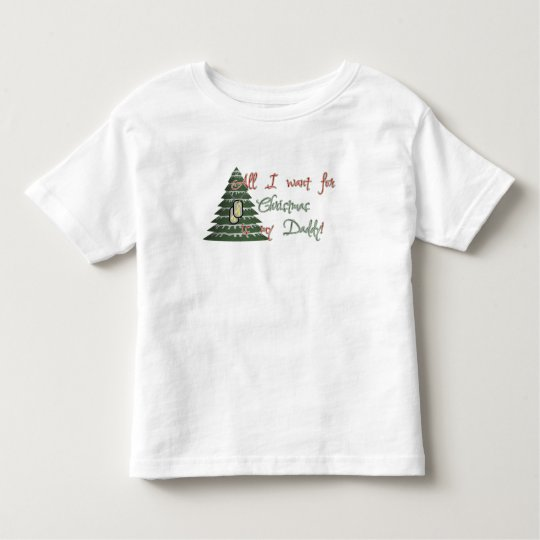 Want My Daddy For Christmas Toddler T-shirt