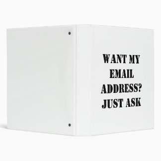Want My EMail Address? Just Ask 3 Ring Binder