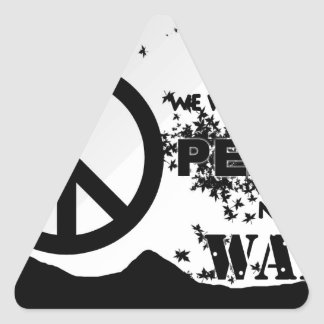 Want Peace.jpg Triangle Sticker