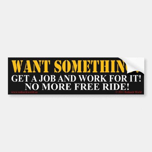 Want Something? Bumper Sticker