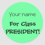 Want to be Class President? Classic Round Sticker