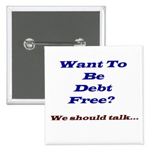 Want to be debt free? button