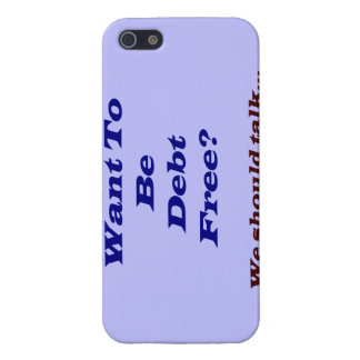 Want TO Be Debt Free? iPhone 5 Cases