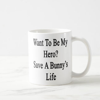 Want To Be My Hero Save A Bunny's Life Classic White Coffee Mug