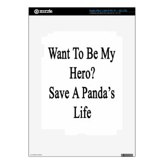 Want To Be My Hero Save A Panda s Life iPad 3 Decals