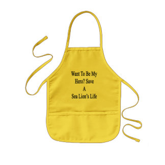 Want To Be My Hero Save A Sea Lion's Life Kids' Apron
