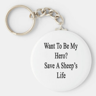Want To Be My Hero Save A Sheep's Life Key Chains