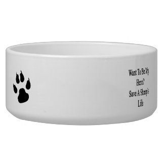 Want To Be My Hero Save A Sheep's Life Pet Food Bowl