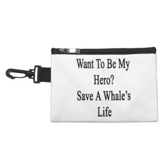 Want To Be My Hero Save A Whale s Life Accessory Bag