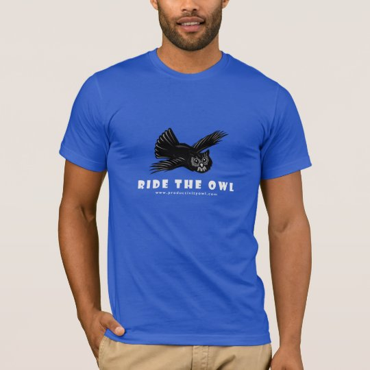 Want to be Productive?  RIDE THE OWL T-Shirt