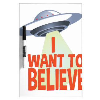 Want To Believe Dry Erase Board
