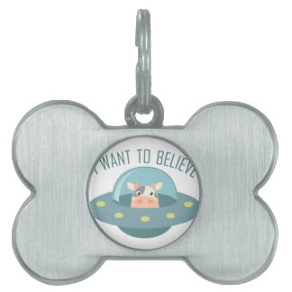 Want To Believe Pet Name Tag