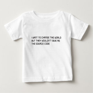 Want to change the world but no source code baby T-Shirt