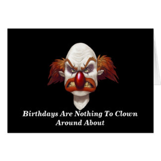 Want To Clown Around? - Designer Birthday Card