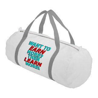 Want to EARN more? Then LEARN more! Duffle Bag
