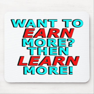 Want to EARN more? Then LEARN more! Mouse Pad