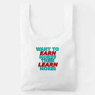 Want to EARN more? Then LEARN more! Reusable Bag