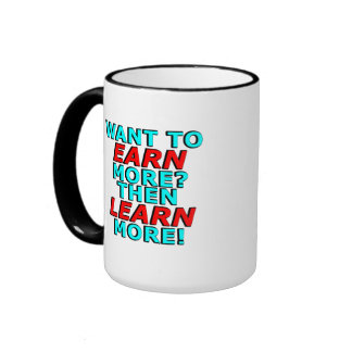 Want to EARN more? Then LEARN more! Ringer Mug