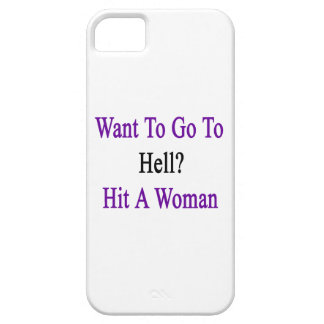 Want To Go To Hell Hit A Woman iPhone SE/5/5s Case