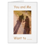 """WANT TO HOLD HANDS?  """"YOU AND ME"""" I DO - LOVE CARD"""