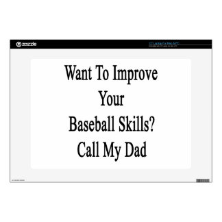 Want To Improve Your Baseball Skills Call My Dad Laptop Skin