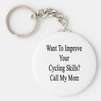 Want To Improve Your Cycling Skills Call My Mom Basic Round Button Keychain