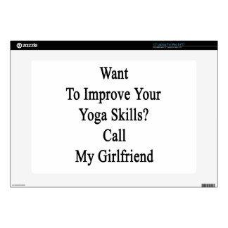 """Want To Improve Your Yoga Skills Call My Girlfrien 15"""" Laptop Decals"""