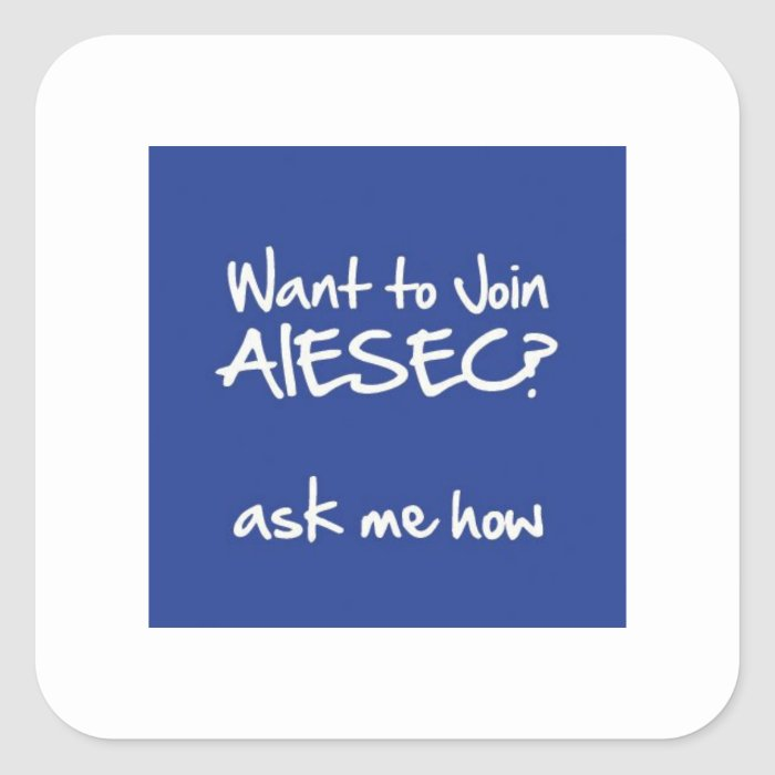 Want to Join AIESEC Square Sticker 3x3