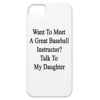 Want To Meet A Great Baseball Instructor Talk To M iPhone 5 Case