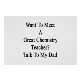 Want To Meet A Great Chemistry Teacher Talk To My Print