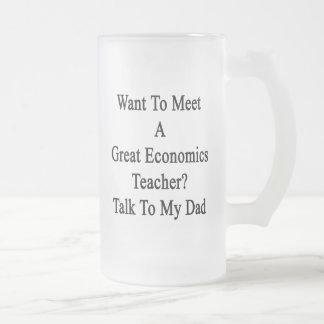 Want To Meet A Great Economics Teacher Talk To My Coffee Mug