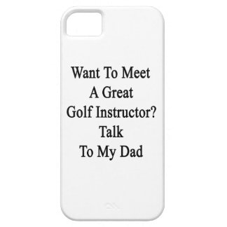 Want To Meet A Great Golf Instructor Talk To My Da iPhone SE/5/5s Case