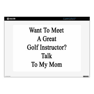 """Want To Meet A Great Golf Instructor Talk To My Mo Skin For 15"""" Laptop"""