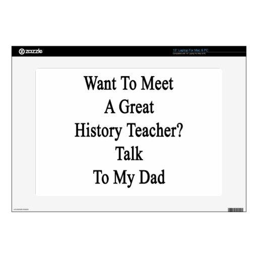Want To Meet A Great History Teacher Talk To My Da Laptop Decal