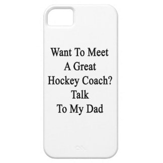 Want To Meet A Great Hockey Coach Talk To My Dad iPhone SE/5/5s Case