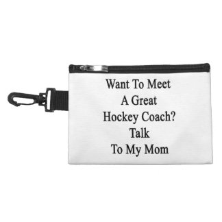 Want To Meet A Great Hockey Coach Talk To My Mom Accessory Bag