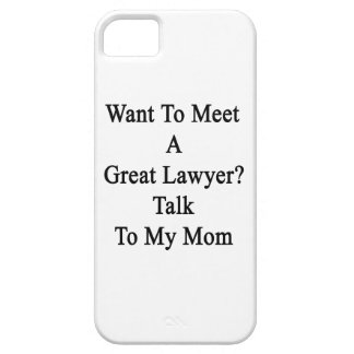 Want To Meet A Great Lawyer Talk To My Mom iPhone 5 Case