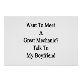 Want To Meet A Great Mechanic Talk To My Boyfriend Print