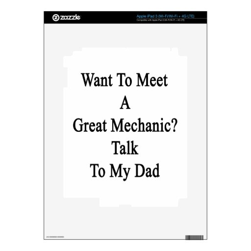 Want To Meet A Great Mechanic Talk To My Dad Decal For iPad 3
