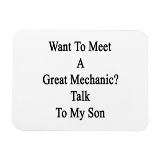 Want To Meet A Great Mechanic Talk To My Son Vinyl Magnets