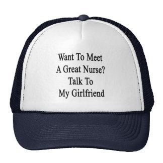 Want To Meet A Great Nurse Talk To My Girlfriend Hat