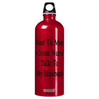 Want To Meet A Great Nurse Talk To My Husband SIGG Traveler 1.0L Water Bottle